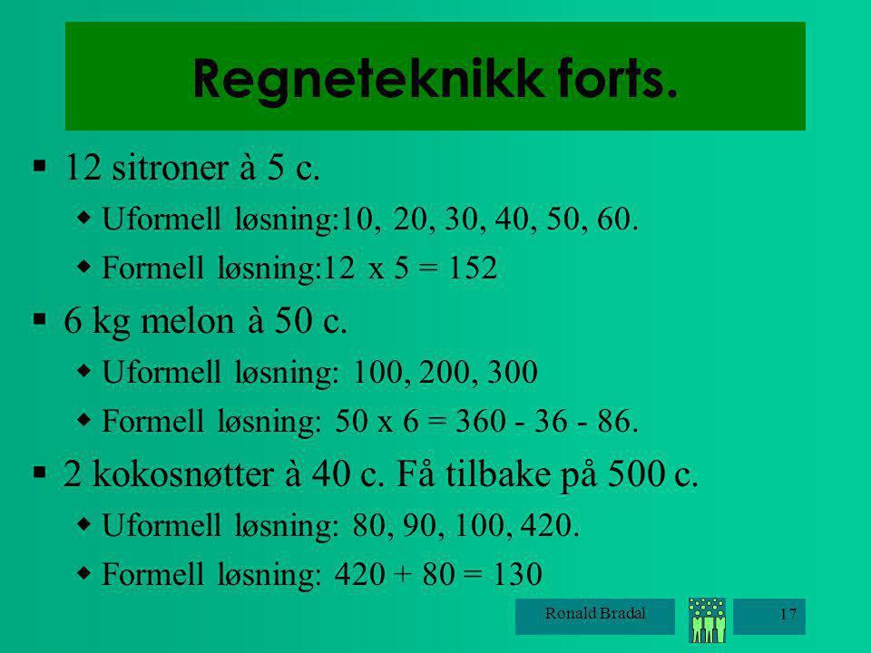 Regneteknikk forts. 12 sitroner à 5 c. 6 kg melon à 50 c.