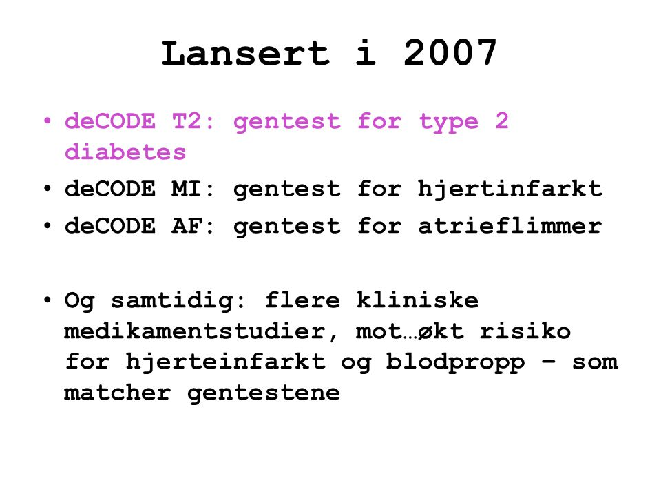 Lansert i 2007 deCODE T2: gentest for type 2 diabetes