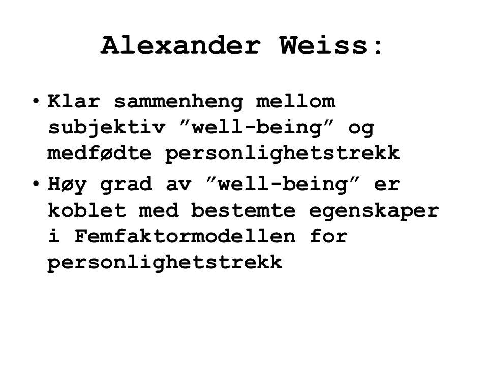 Alexander Weiss: Klar sammenheng mellom subjektiv well-being og medfødte personlighetstrekk.