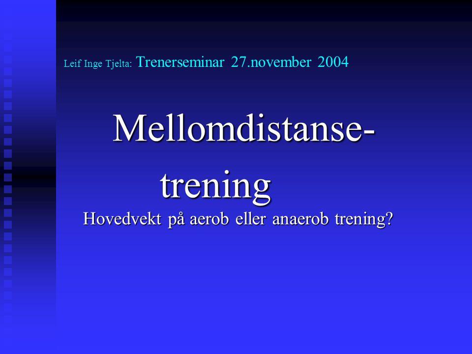 Leif Inge Tjelta: Trenerseminar 27.november 2004