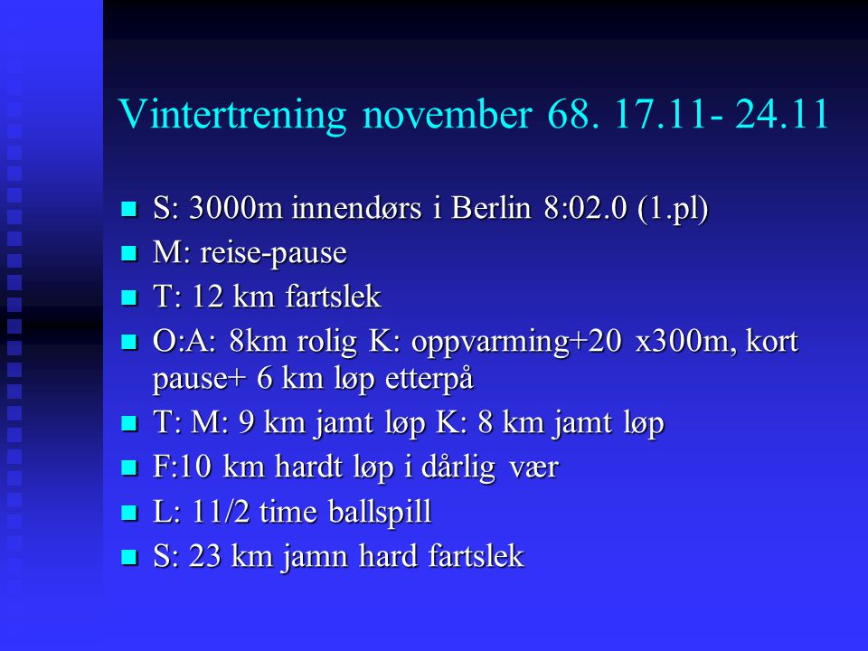 Vintertrening november 68. 17.11- 24.11