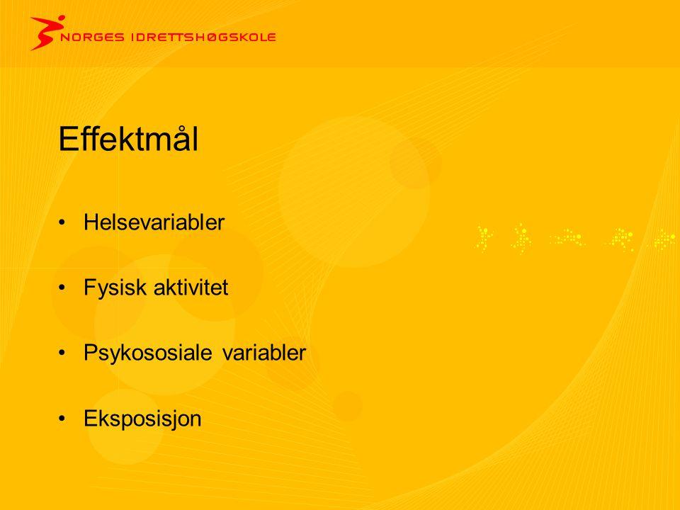 Effektmål Helsevariabler Fysisk aktivitet Psykososiale variabler