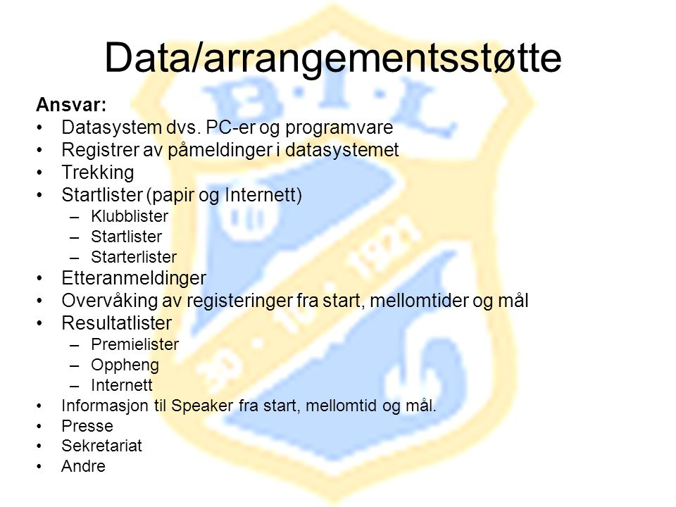 Data/arrangementsstøtte