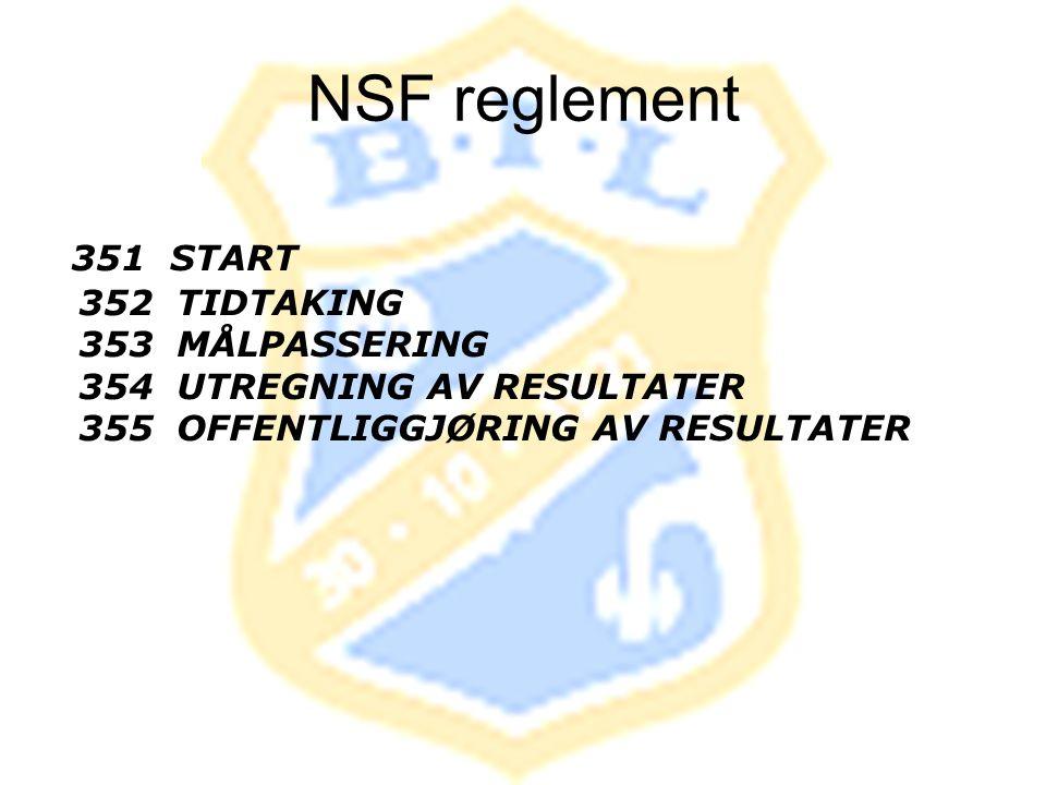 NSF reglement 351 START 352 TIDTAKING 353 MÅLPASSERING 354 UTREGNING AV RESULTATER 355 OFFENTLIGGJØRING AV RESULTATER.
