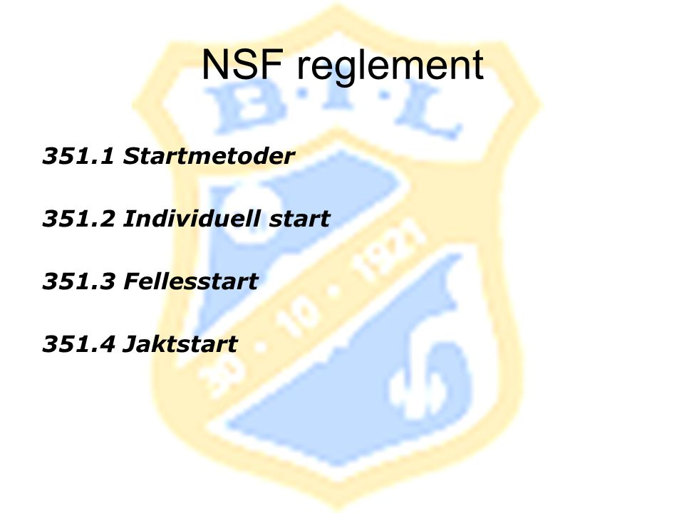 NSF reglement 351.1 Startmetoder 351.2 Individuell start