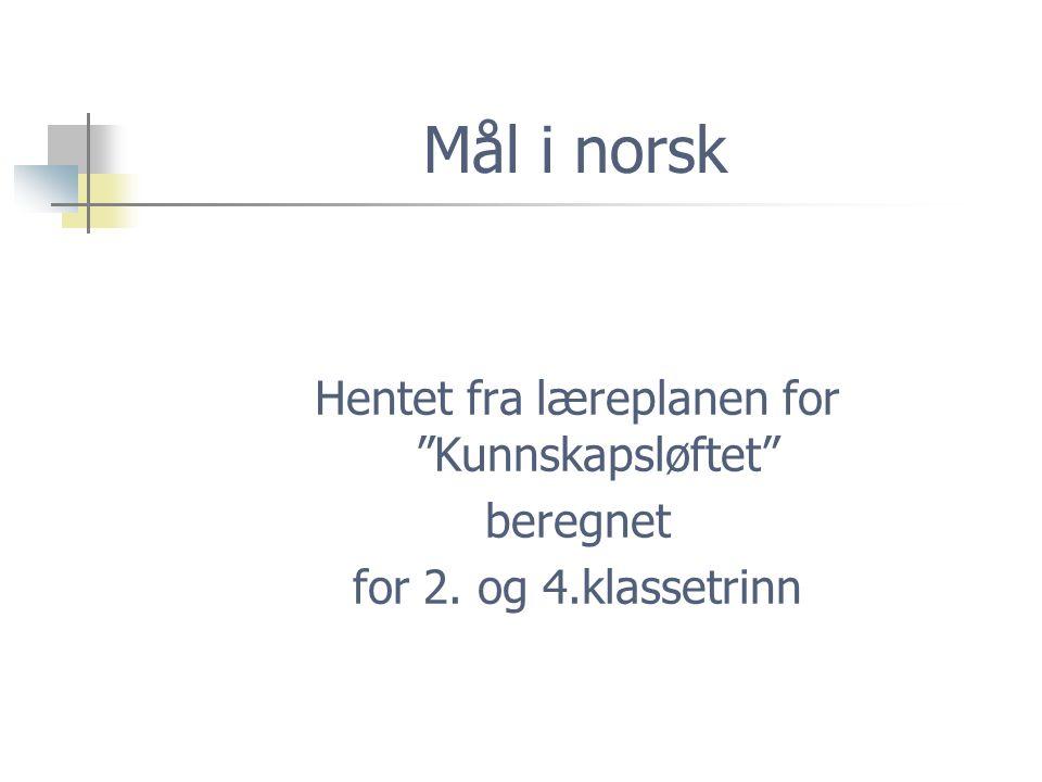 Hentet fra læreplanen for Kunnskapsløftet