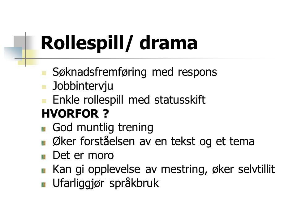 Rollespill/ drama Søknadsfremføring med respons Jobbintervju
