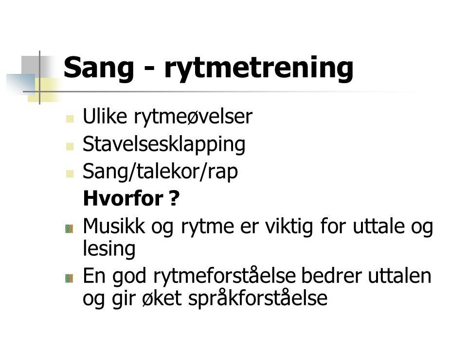 Sang - rytmetrening Ulike rytmeøvelser Stavelsesklapping