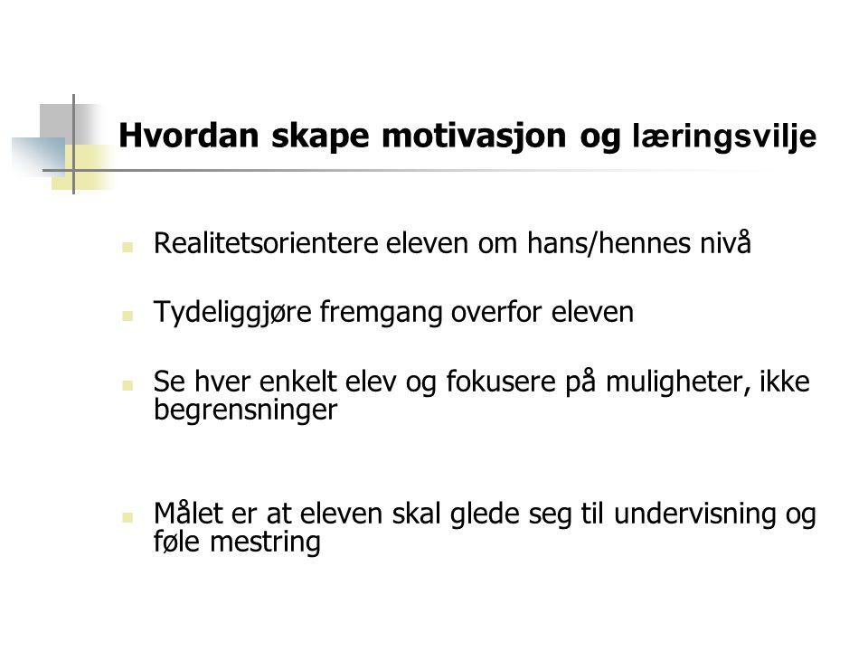 Hvordan skape motivasjon og læringsvilje
