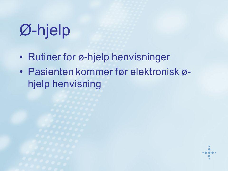 Ø-hjelp Rutiner for ø-hjelp henvisninger