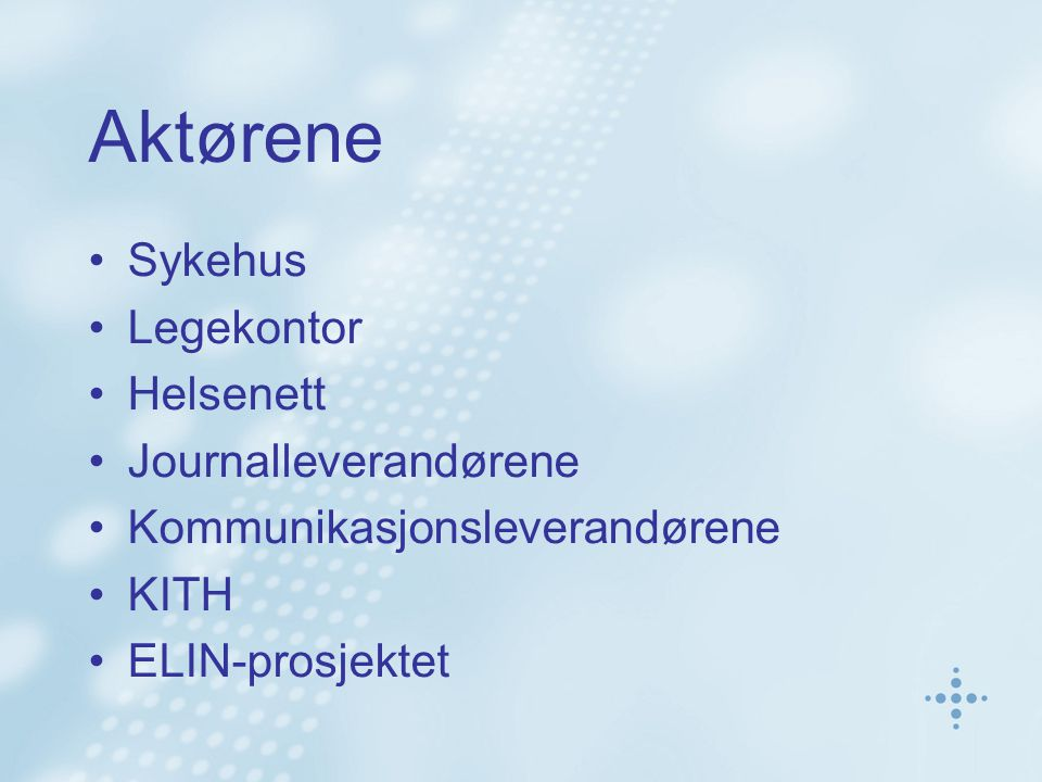 Aktørene Sykehus Legekontor Helsenett Journalleverandørene