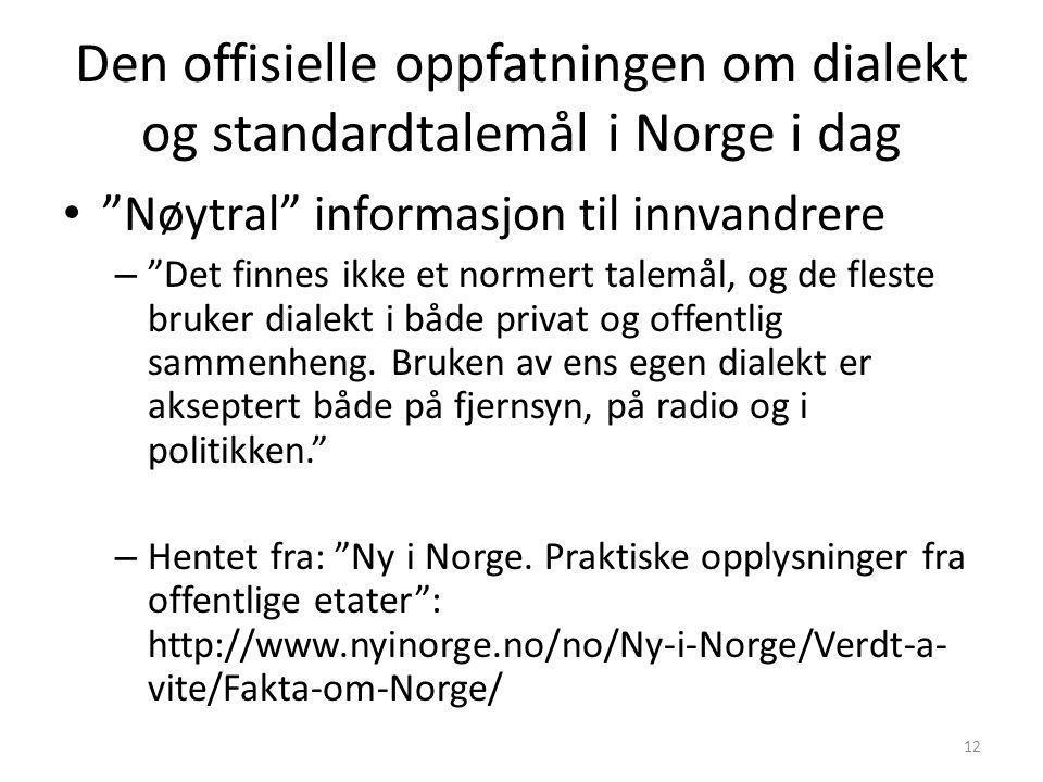 Den offisielle oppfatningen om dialekt og standardtalemål i Norge i dag