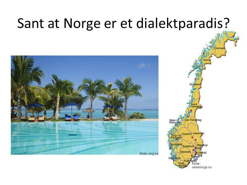 Sant at Norge er et dialektparadis