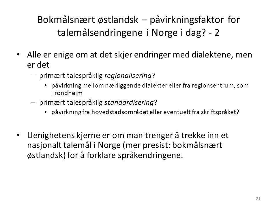 Bokmålsnært østlandsk – påvirkningsfaktor for talemålsendringene i Norge i dag - 2