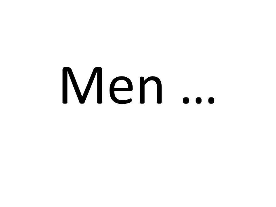 Men …