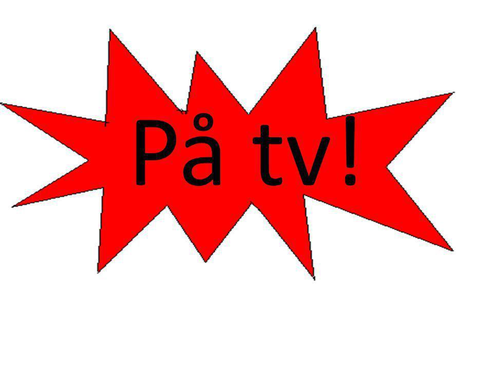 På tv!