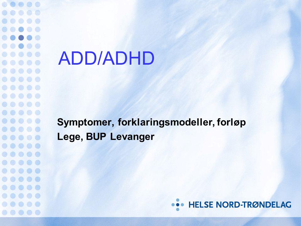 Symptomer, forklaringsmodeller, forløp Lege, BUP Levanger