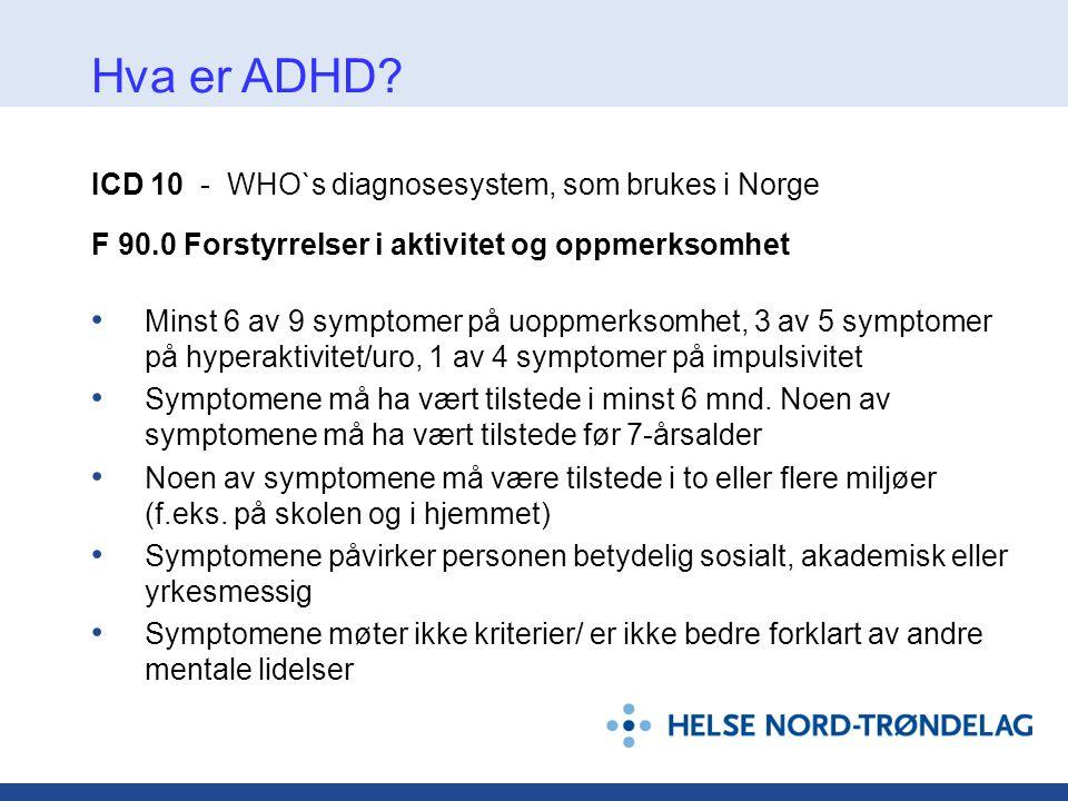 Hva er ADHD ICD 10 - WHO`s diagnosesystem, som brukes i Norge