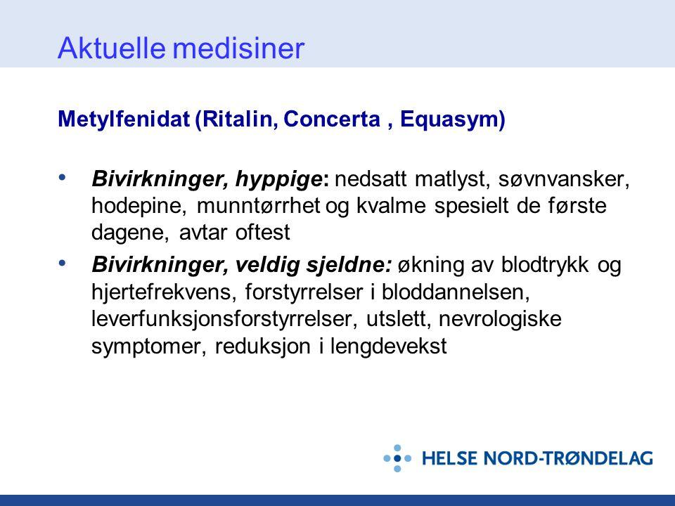 Aktuelle medisiner Metylfenidat (Ritalin, Concerta , Equasym)