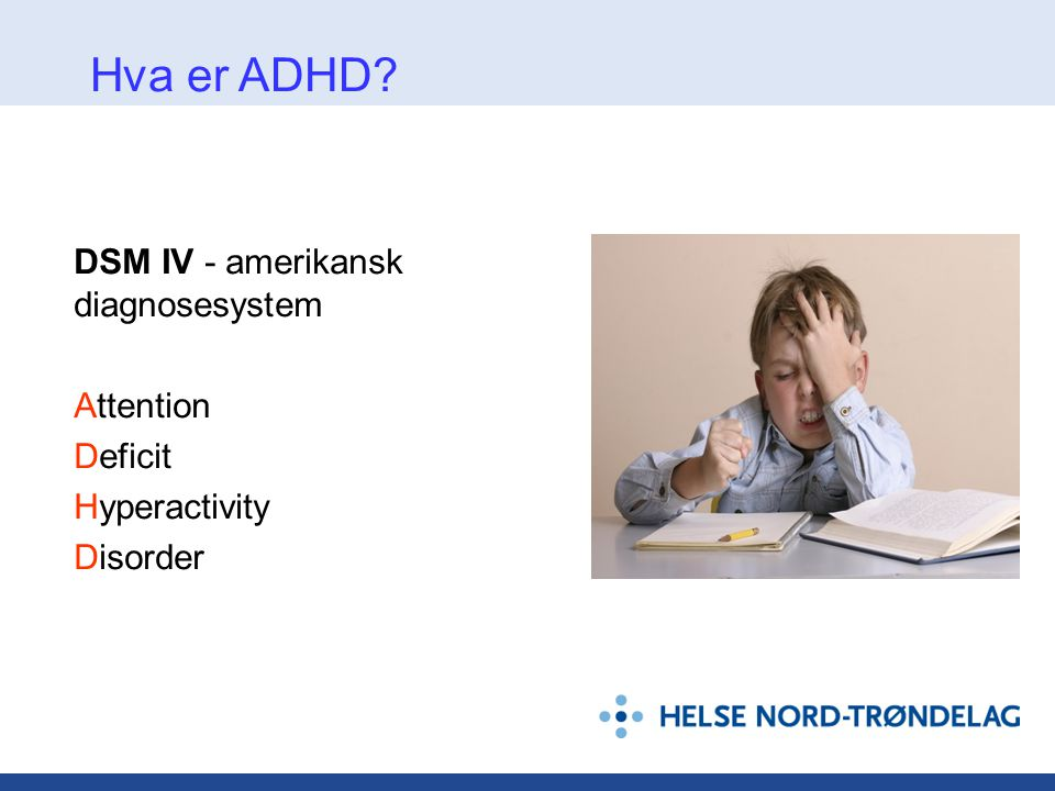 Hva er ADHD DSM IV - amerikansk diagnosesystem Attention Deficit