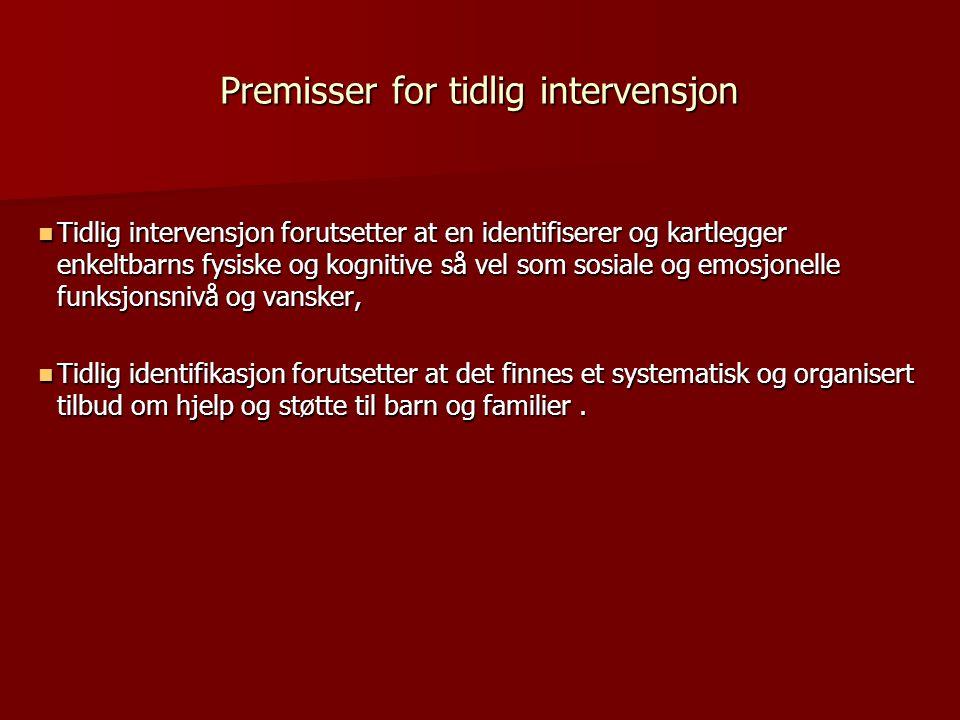 Premisser for tidlig intervensjon