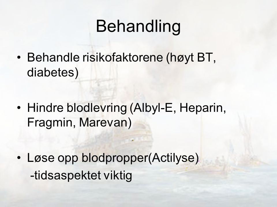 Behandling Behandle risikofaktorene (høyt BT, diabetes)