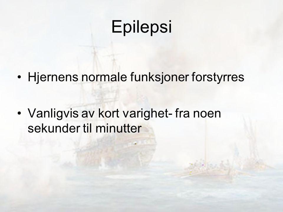 Epilepsi Hjernens normale funksjoner forstyrres