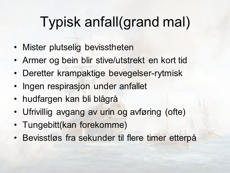 Typisk anfall(grand mal)