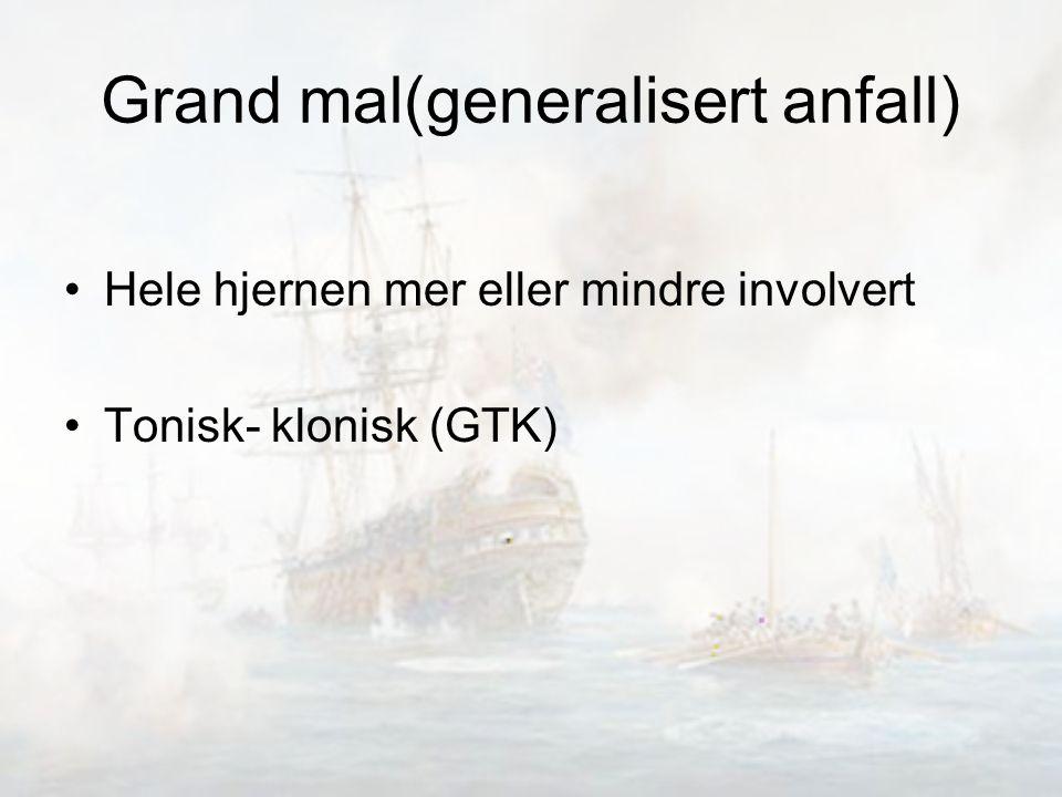 Grand mal(generalisert anfall)