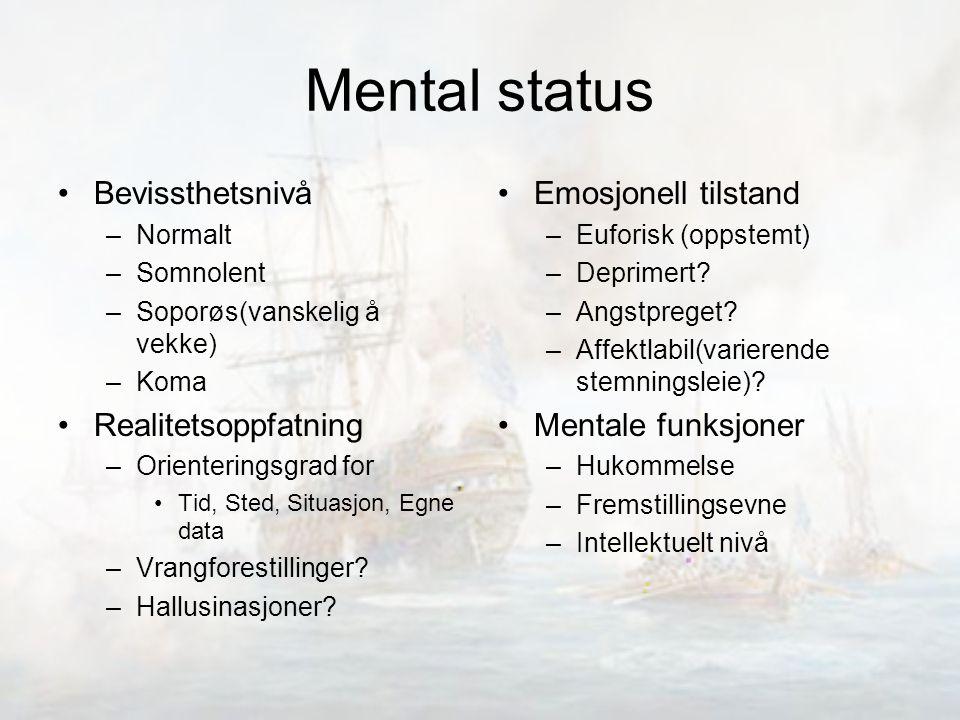 Mental status Bevissthetsnivå Realitetsoppfatning Emosjonell tilstand