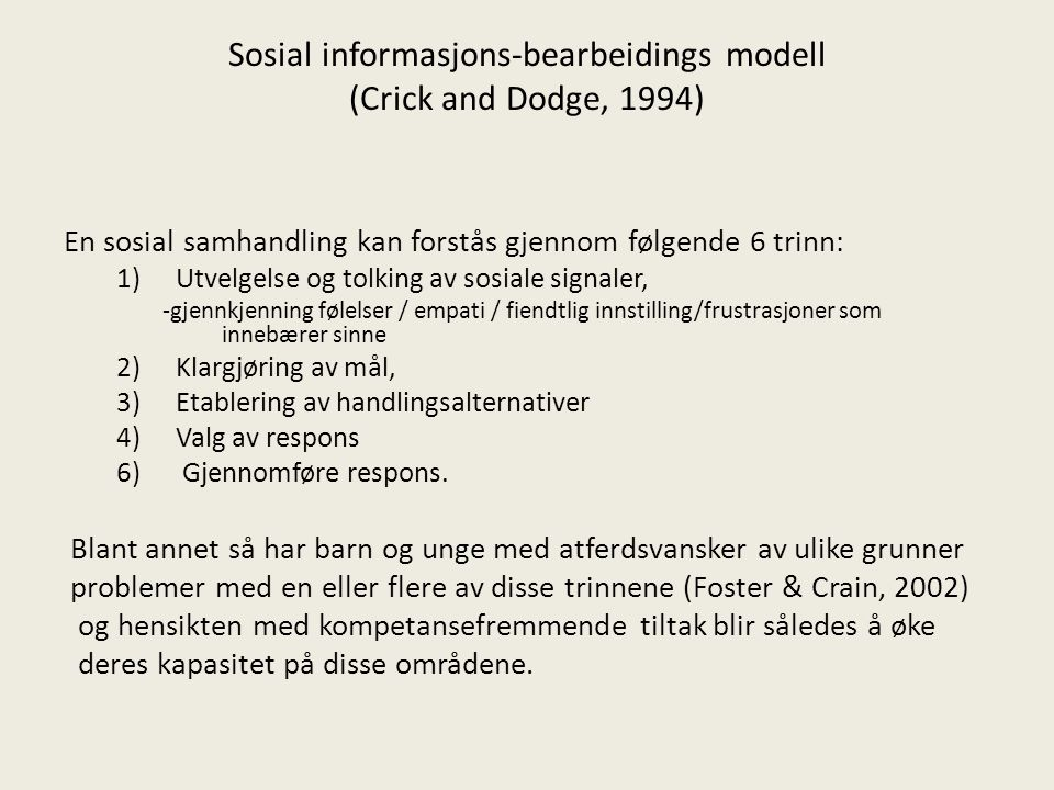 Sosial informasjons-bearbeidings modell (Crick and Dodge, 1994)