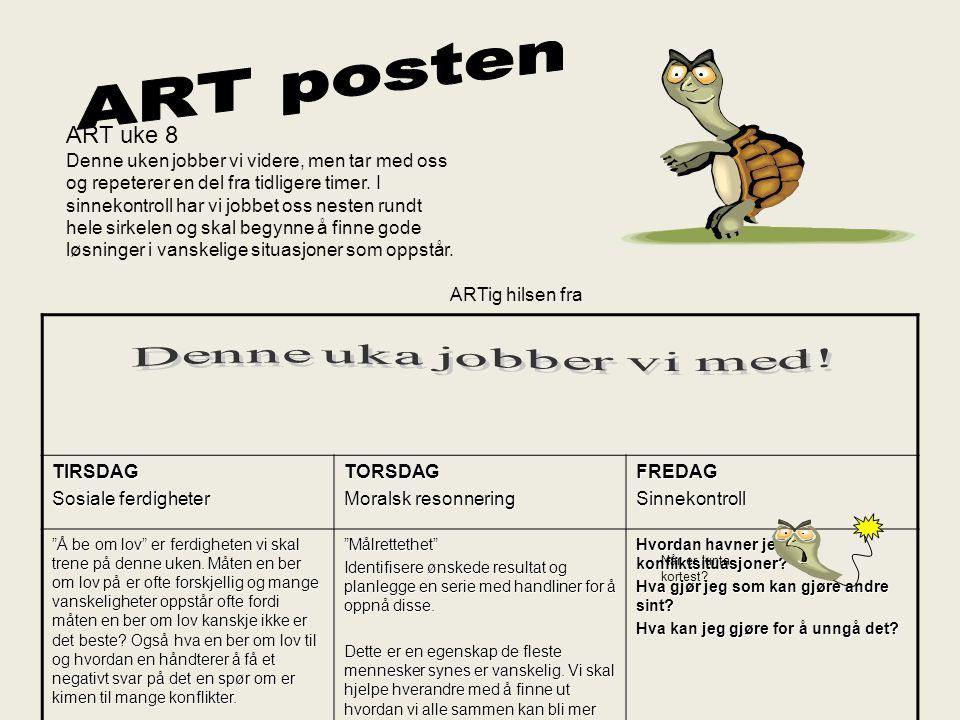 ART posten ART uke 8 Denne uken jobber vi videre, men tar med oss