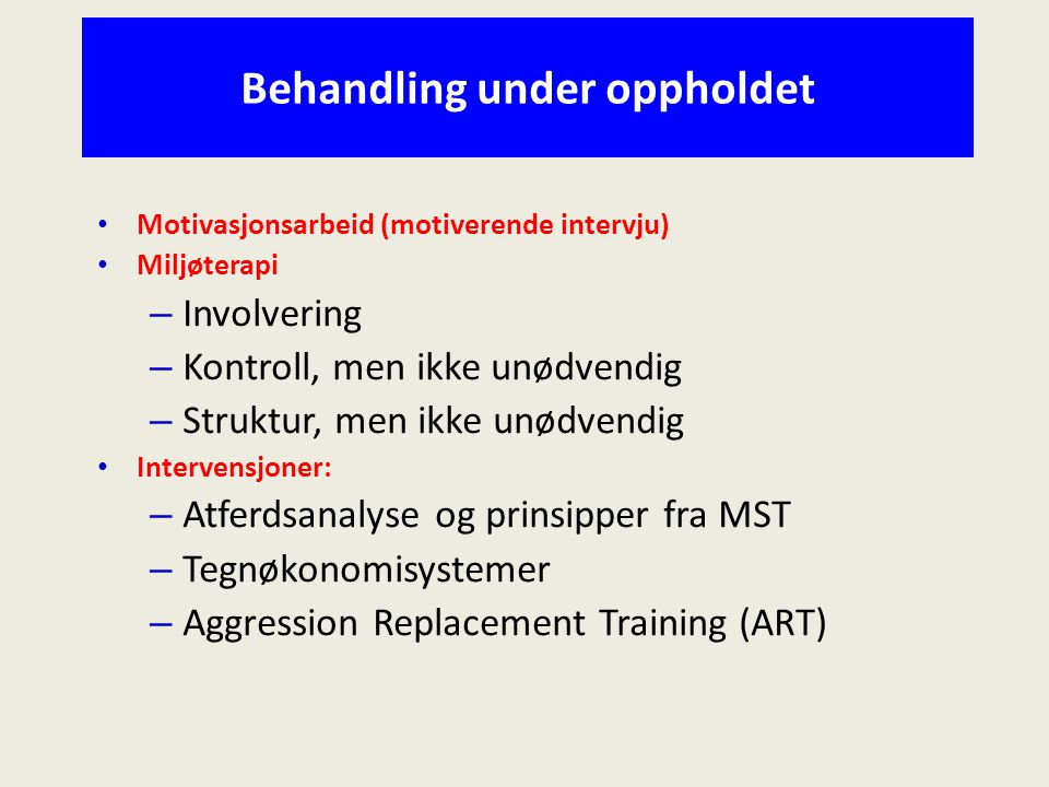 Behandling under oppholdet
