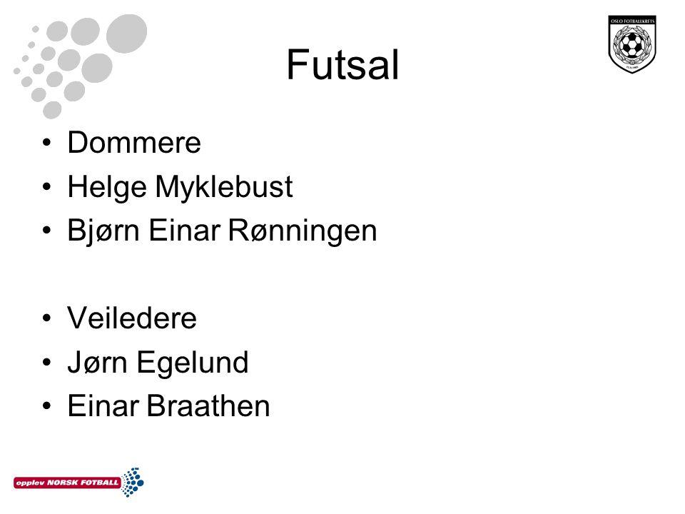 Futsal Dommere Helge Myklebust Bjørn Einar Rønningen Veiledere