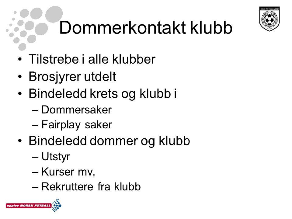 Dommerkontakt klubb Tilstrebe i alle klubber Brosjyrer utdelt