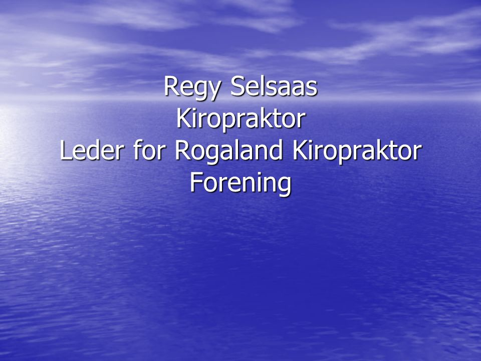 Regy Selsaas Kiropraktor Leder for Rogaland Kiropraktor Forening