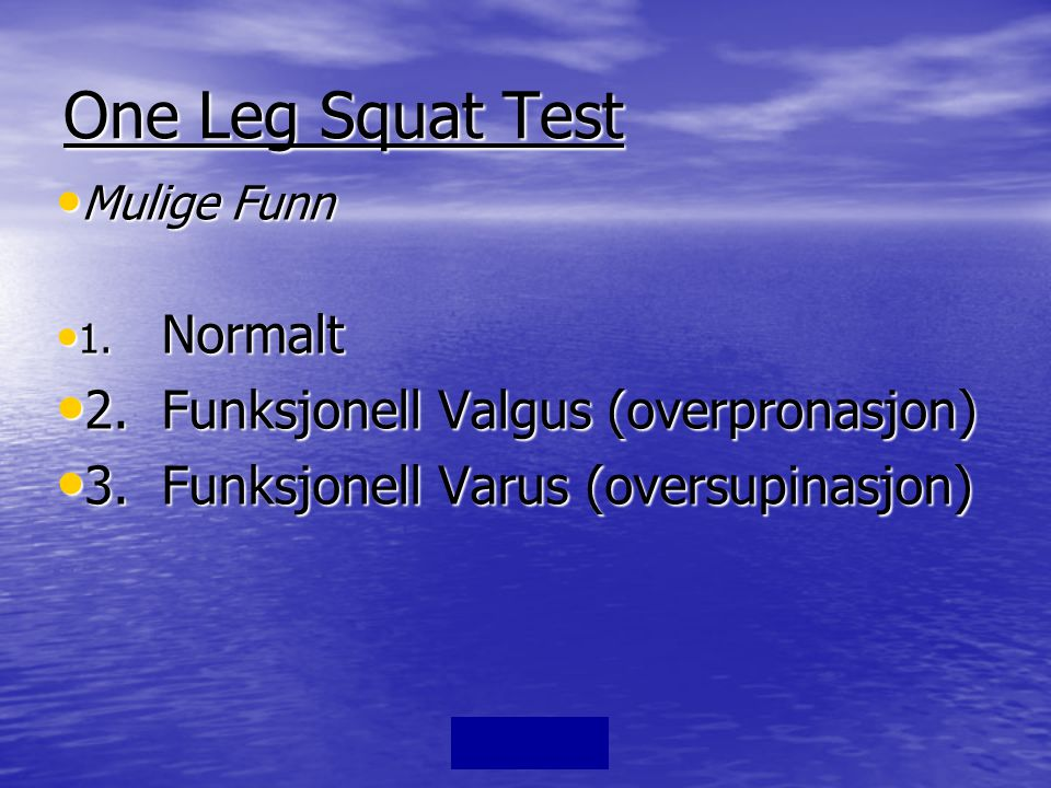 One Leg Squat Test 2. Funksjonell Valgus (overpronasjon)