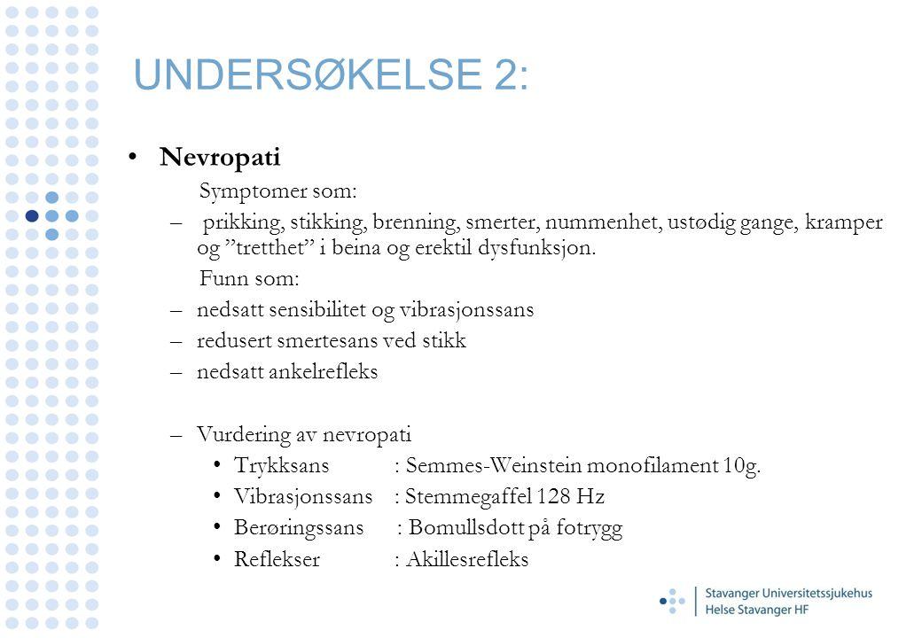 UNDERSØKELSE 2: Nevropati Symptomer som: