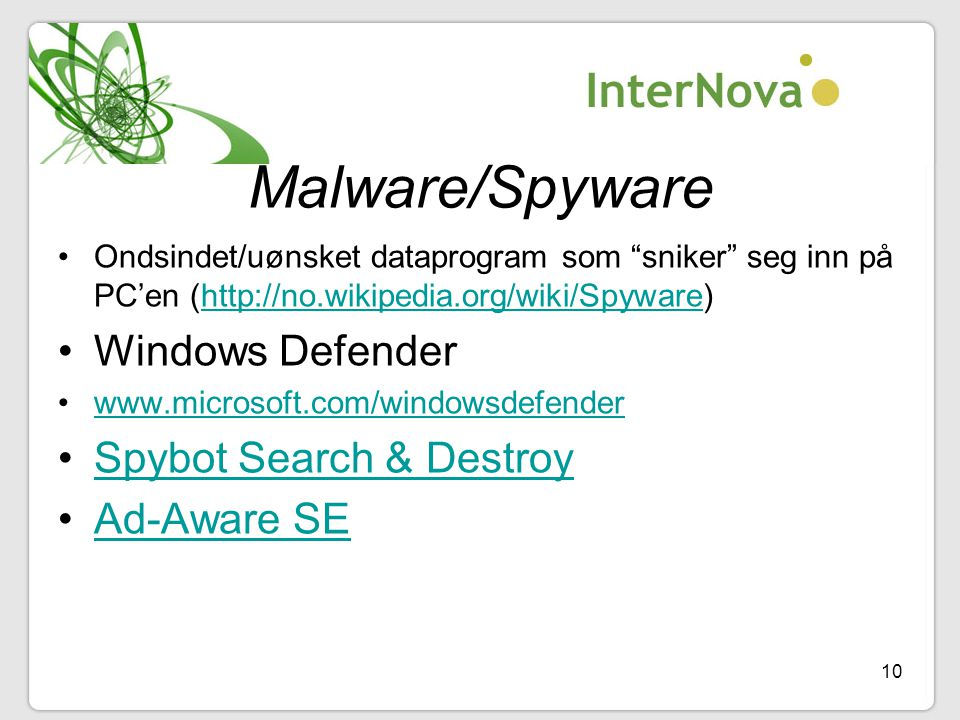 Malware/Spyware Windows Defender Spybot Search & Destroy Ad-Aware SE