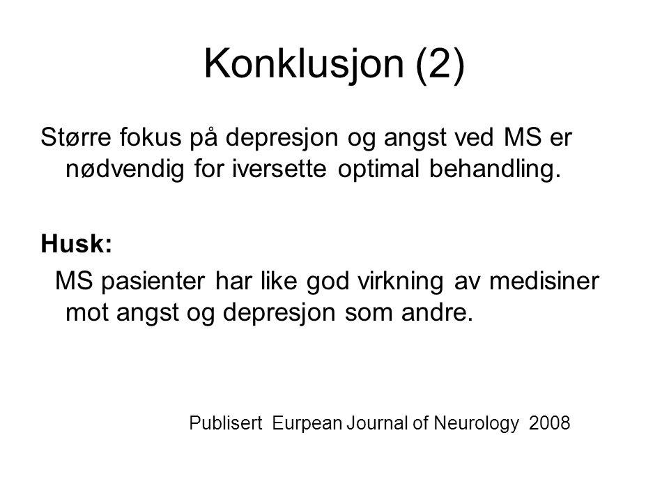 Konklusjon (2) Større fokus på depresjon og angst ved MS er nødvendig for iversette optimal behandling.