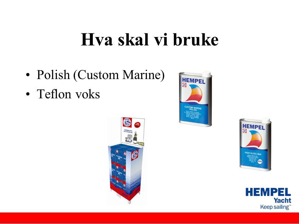 Hva skal vi bruke Polish (Custom Marine) Teflon voks