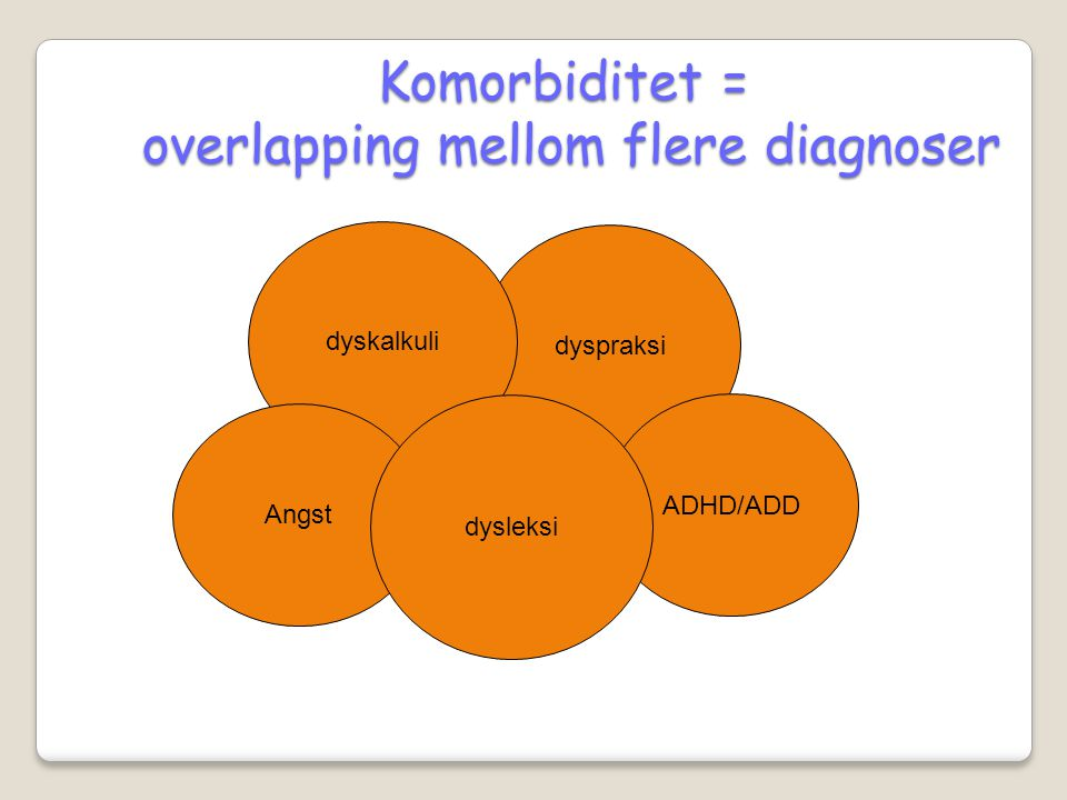Komorbiditet = overlapping mellom flere diagnoser