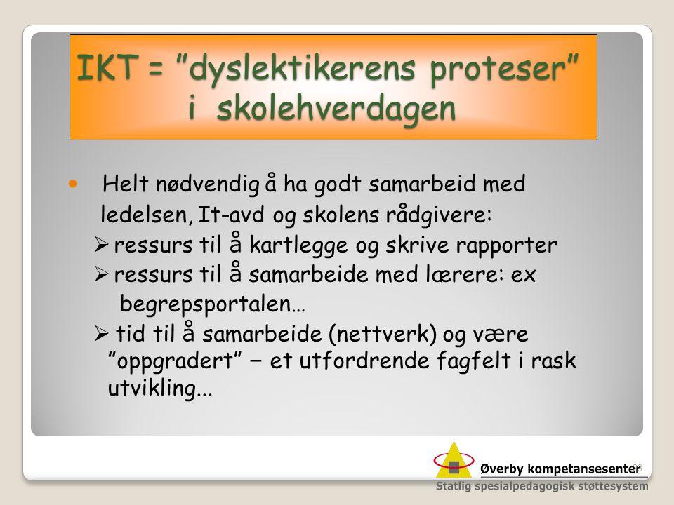 IKT = dyslektikerens proteser i skolehverdagen