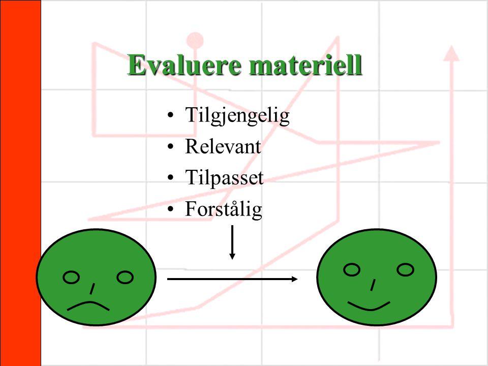 Evaluere materiell Tilgjengelig Relevant Tilpasset Forstålig