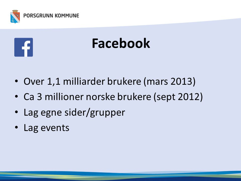 Facebook Over 1,1 milliarder brukere (mars 2013)