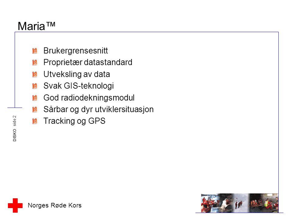 Maria™ Brukergrensesnitt Proprietær datastandard Utveksling av data