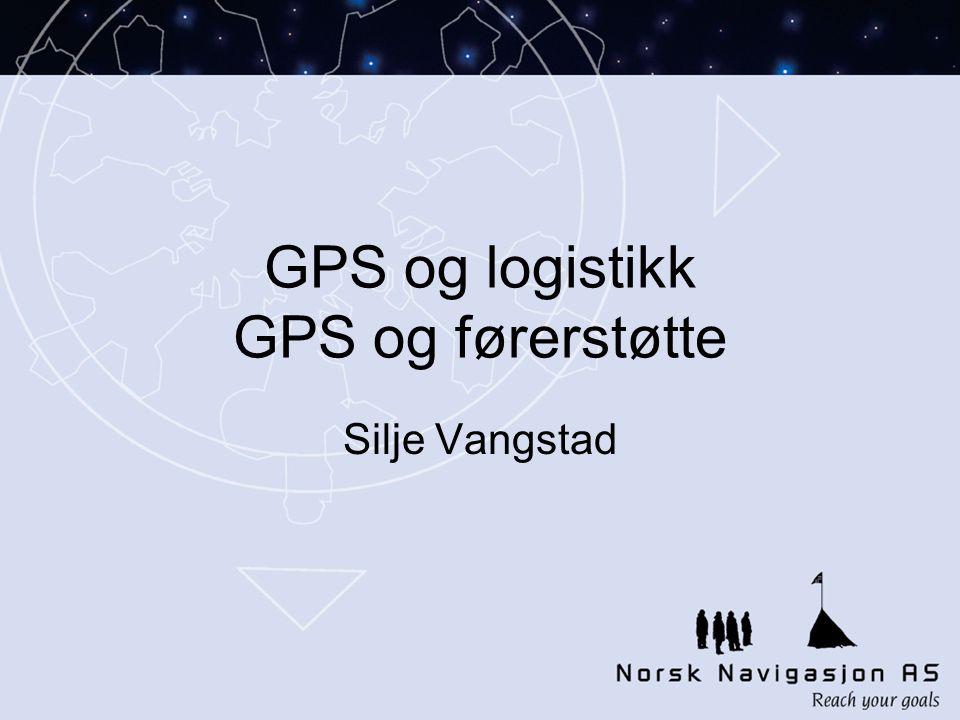 GPS og logistikk GPS og førerstøtte