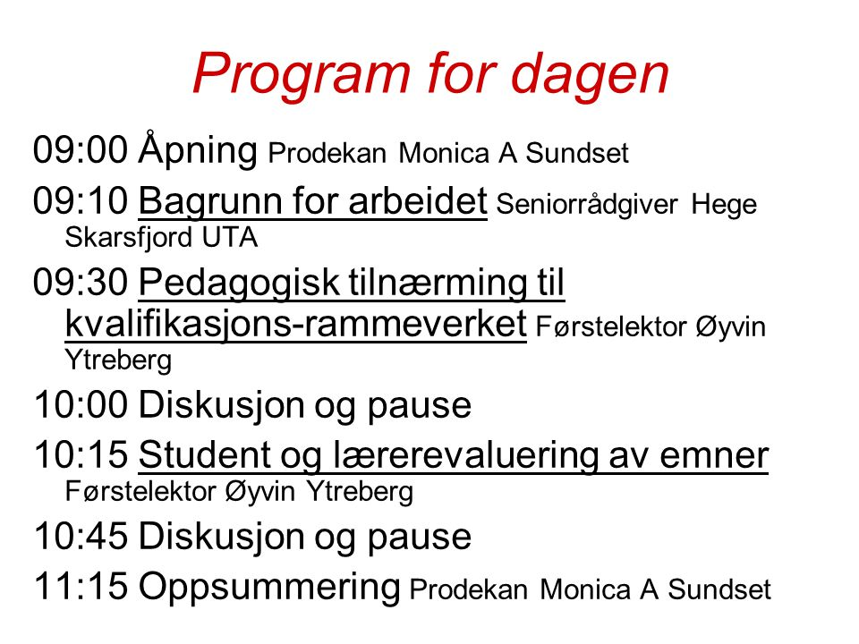 Program for dagen 09:00 Åpning Prodekan Monica A Sundset