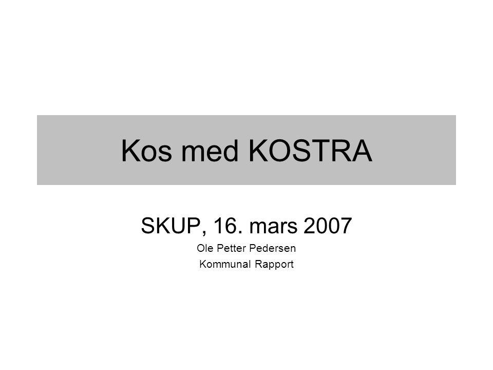 SKUP, 16. mars 2007 Ole Petter Pedersen Kommunal Rapport
