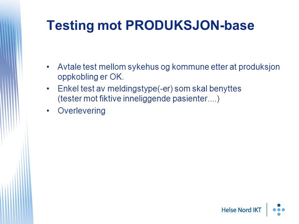 Testing mot PRODUKSJON-base